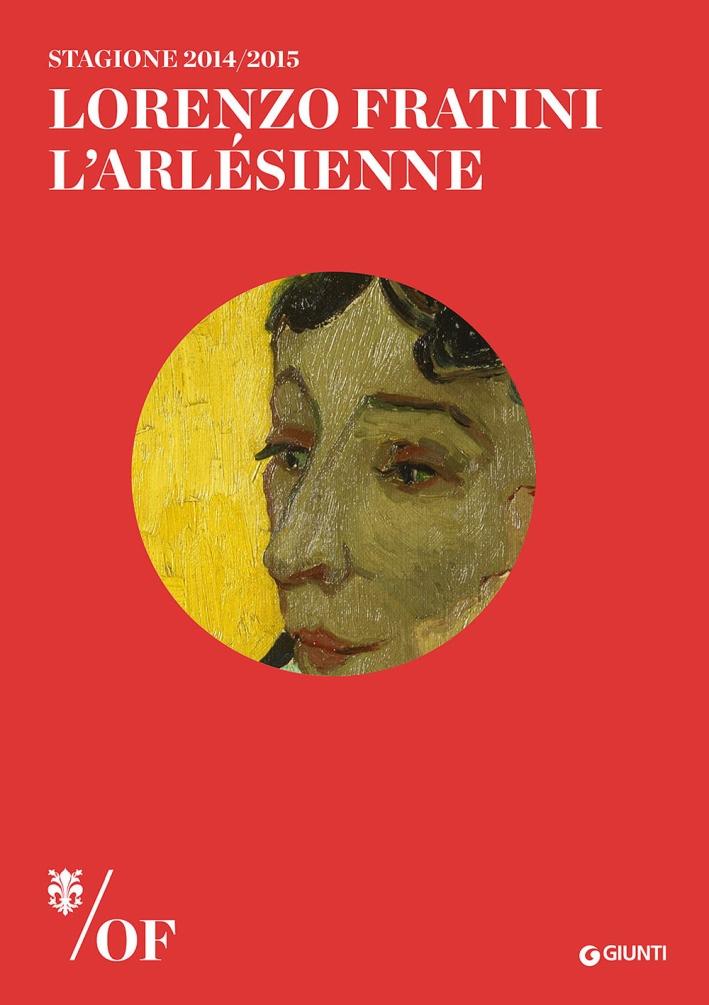 Lorenzo Fratini. L'Arlésienne. Maggio Musicale Fiorentino