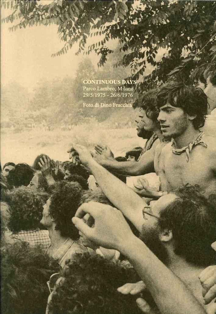 Continuous days (Parco Lambro, 29 maggio 1975-26 giugno 1976).