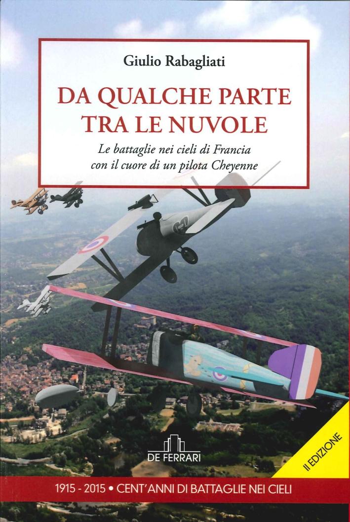 Da qualche parte tra le nuvole. Le battaglie nei cieli di Francia con il cuore di un pilota Cheyenne