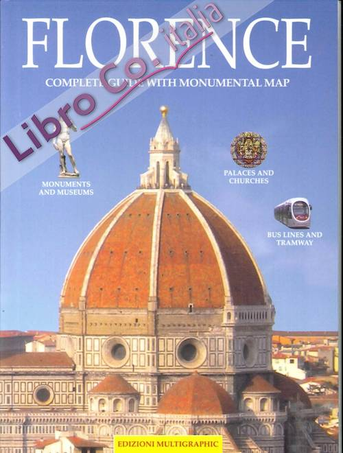 Florence. Complete Guide With Monumental Map.