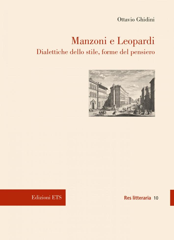 Manzoni e Leopardi. Dialettiche dello stile, forme del pensiero.
