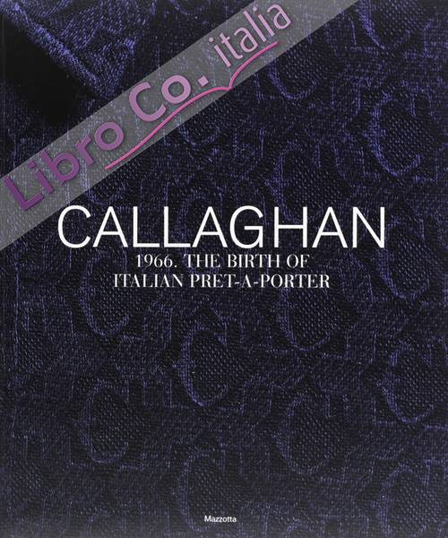 Callaghan 1966. The Birth of Italian Pret-A-Porter