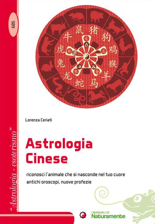 L'ASTROLOGIA CINESE (Italian Edition)