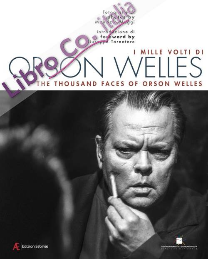 I Mille Volti di Orson Welles. The Thousand Faces of Orson Welles