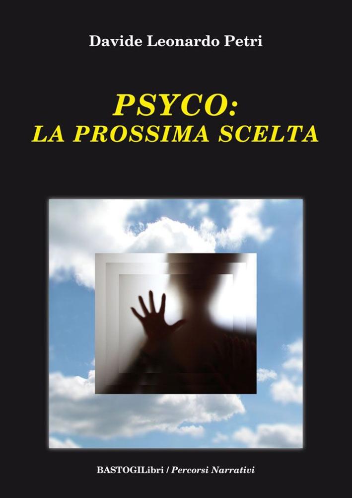 Psyco. La prossima scelta