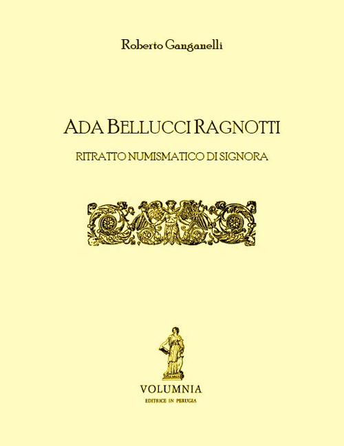 Ada Bellucci Ragnotti. Ritratto numismatico di signora