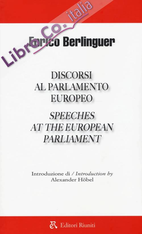 Discorsi al parlamento europeo-Speeches at the european parliament. Ediz. bilingue
