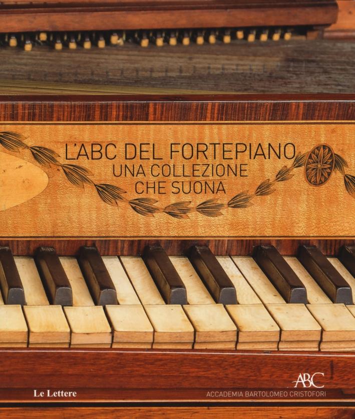 L'ABC del fortepiano. Una collezione che suona