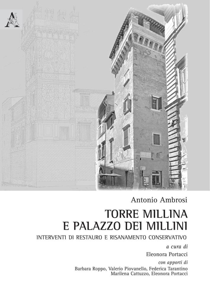 Torre Millina e Palazzo dei Millini. Interventi di Restauro e Risanamento Conservativo