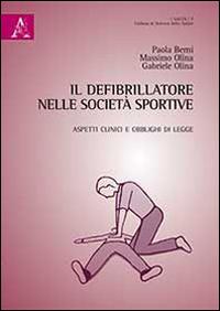 Il Defibrillatore nelle Società Sportive. Aspetti Clinici e Obblighi di Legge