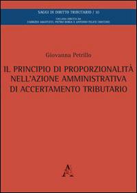 Il principio di proporzionalità nell'azione amministrativa di accertamento tributario