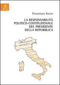 La responsabilità politico-costituzionale del presidente della Repubblica