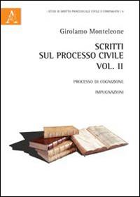 Scritti sul processo civile. Vol. 2: Processo di cognizione. Impugnazioni