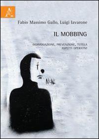 Il mobbing. Individuazione, prevenzione, tutela. Aspetti operativi