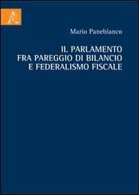 Il Parlamento fra pareggio di bilancio e federalismo fiscale