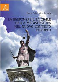 La responsabilità civile della magistratura nel nuovo contesto europeo