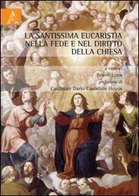 La Santissima Eucaristia nella fede e nel diritto della Chiesa