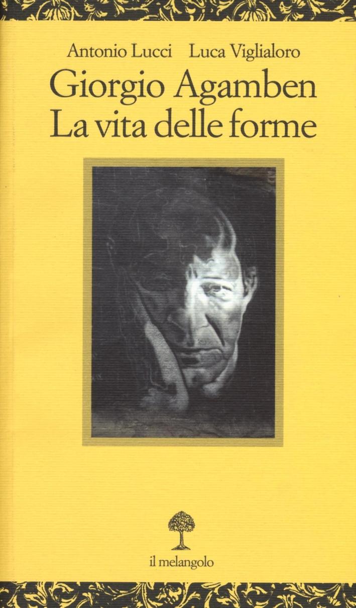 Giorgio Agamben. La vita delle forme
