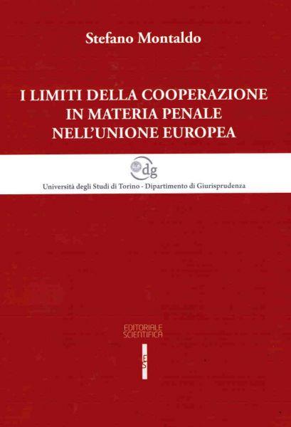 I limiti della cooperazione in materia penale nell'Unione Europea