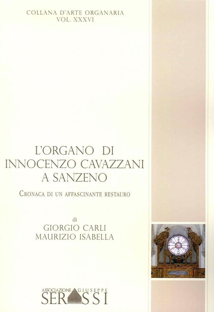 L'Organo di Innocenzo Cavazzani a San Zeno. Cronaca di un Affascinante Restauro