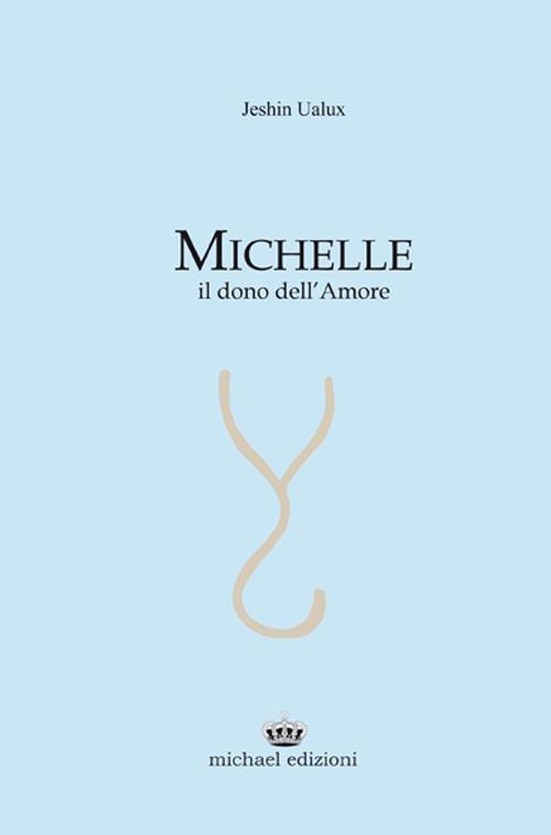 Michelle. Il dono dell'amore