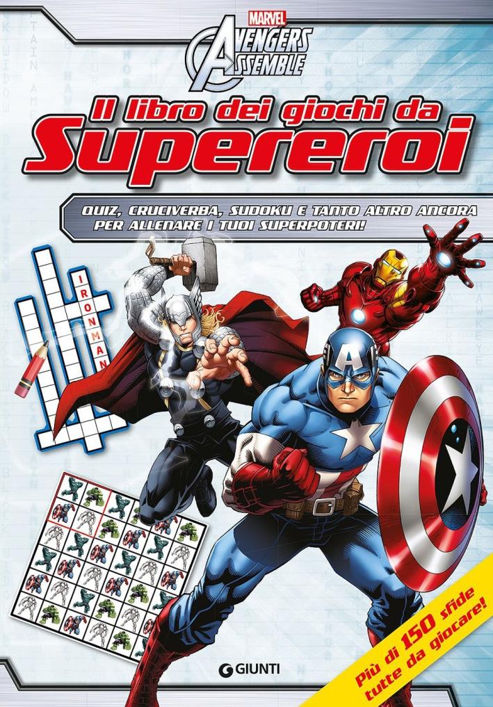 Avengers assemble. Il libro dei giochi da supereroi