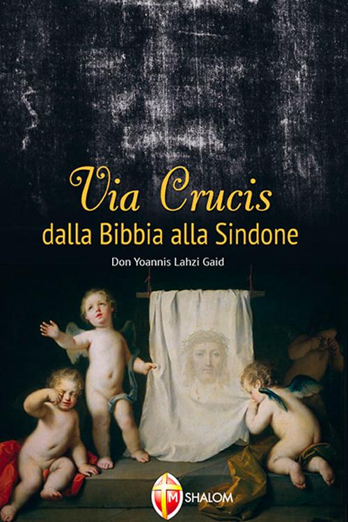 Via Crucis dalla Bibbia alla Sindone.