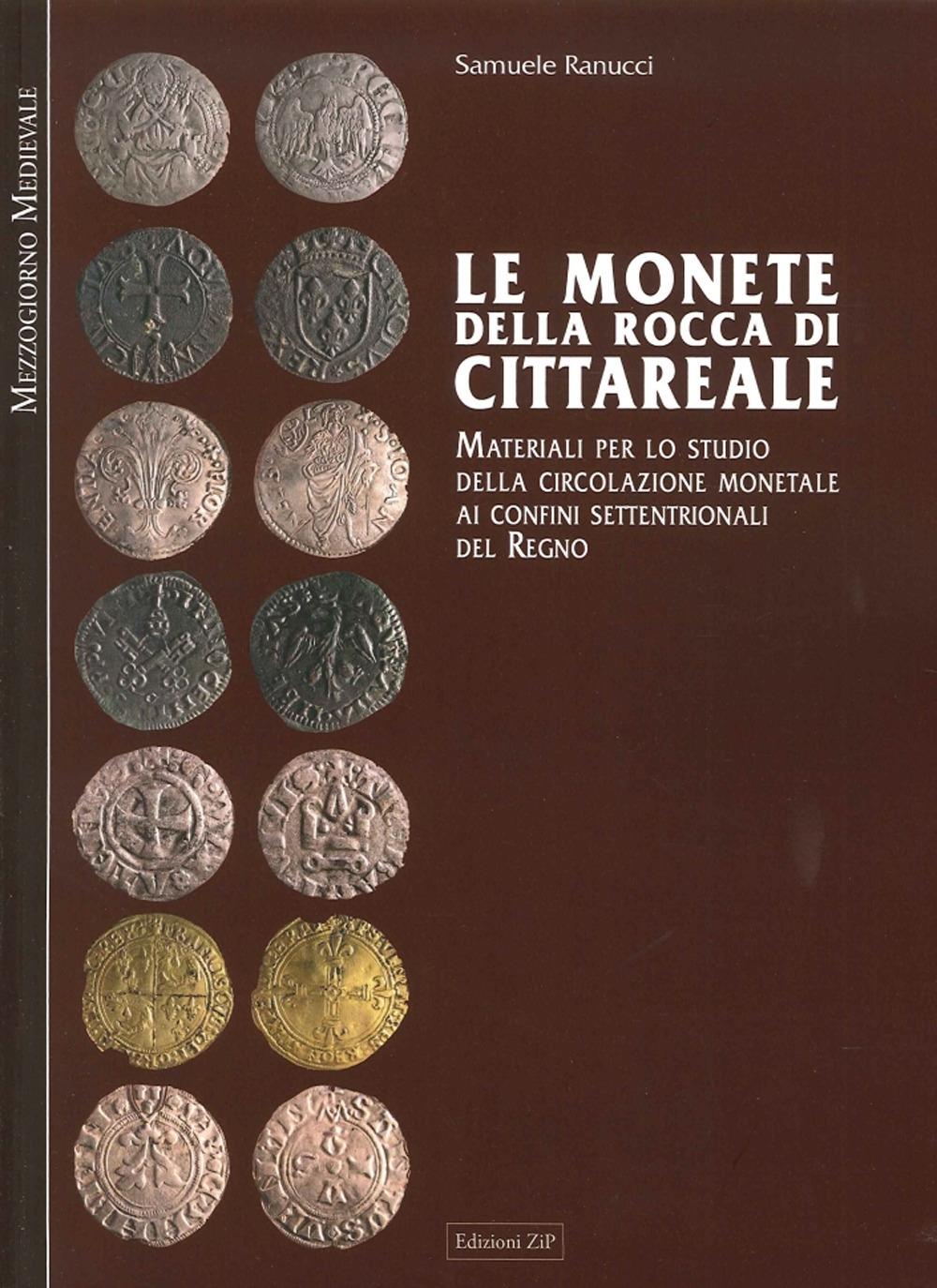 Le monete della Rocca di Cittareale. Materiali per lo studio della circolazione monetale ai confini settendrionali del Regno.