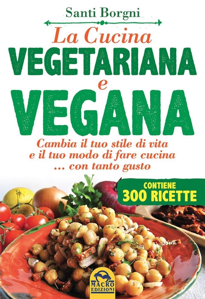 La cucina vegetariana e vegana.