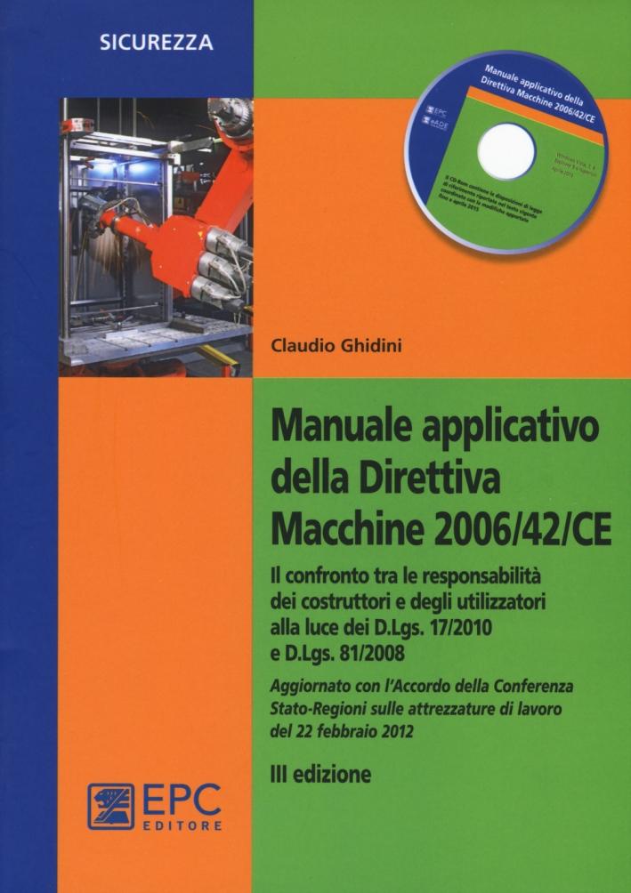 Manuale applicativo della direttiva macchine 2006/42/CE. Con CD-ROM.