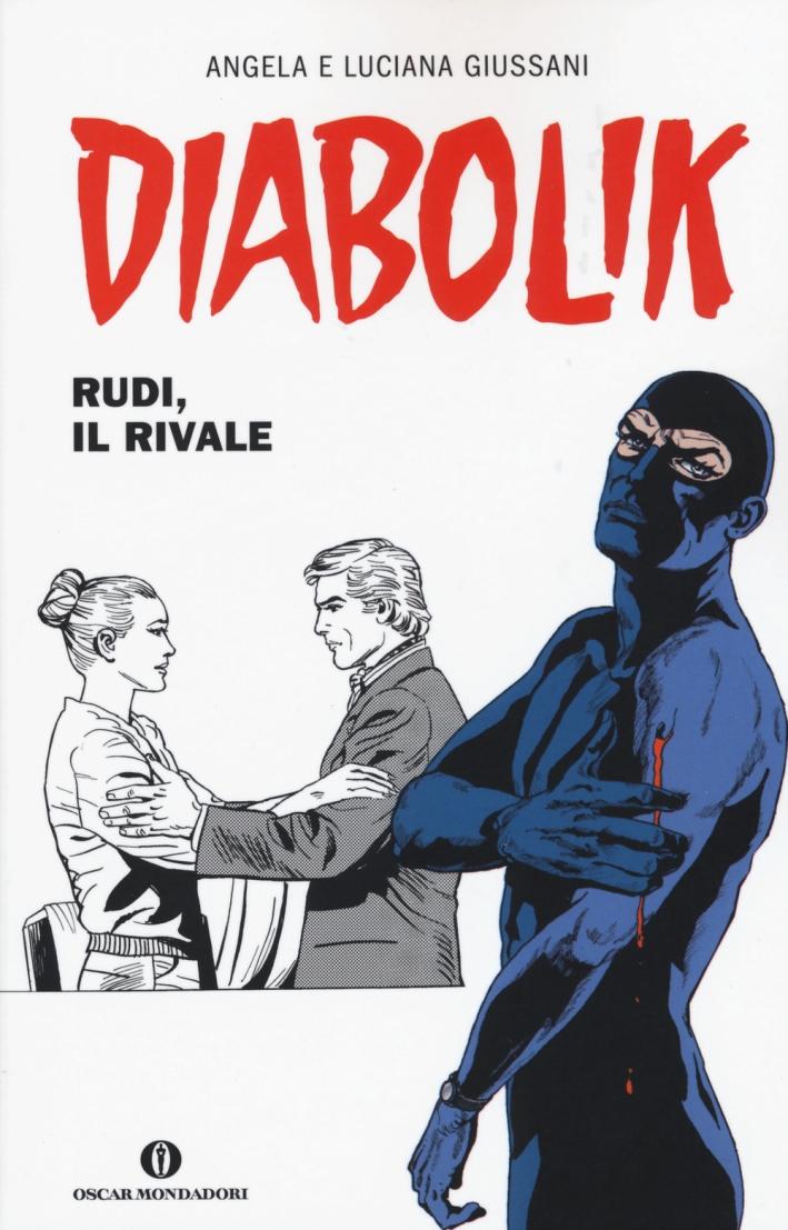 Diabolik. Rudi, il rivale.