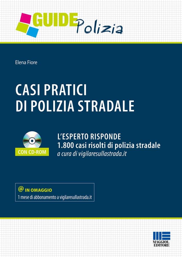 Casi pratici di polizia stradale. Con CD-ROM.