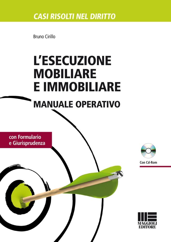 L'esecuzione mobiliare e immobiliare. Manuale operativo. Con CD-ROM.