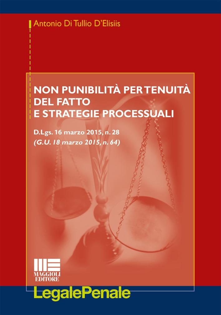 Non punibilità per tenuità del fatto e strategie processuali.