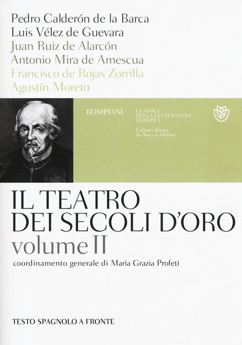 Il teatro dei secoli d'oro. Testo spagnolo a fronte. Vol. 2.