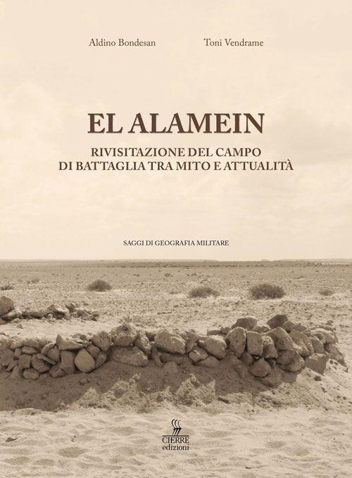 El Alamein. Rivisitazione del campo di battaglia tra mito e attualità.