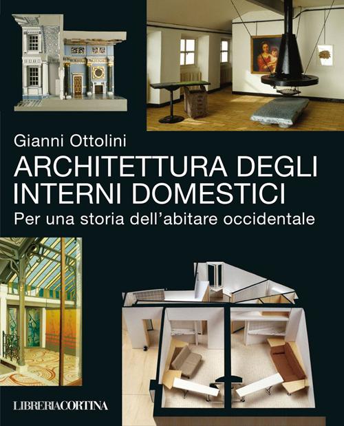 Architettura degli interni domestici. Per una storia dell'abitare occidentale.