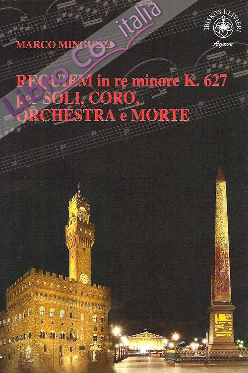 Requiem in re minore K.627 per soli, coro, orchestra e morte.