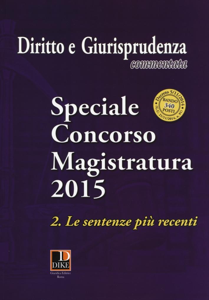 Diritto e giurisprudenza commentata (2015). Speciale concorso magistratura. Vol. 2: Le sentenze più recenti