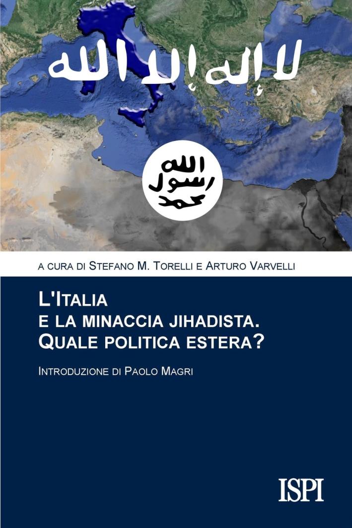 L'Italia e la minaccia jihadista. Quale politica estera?