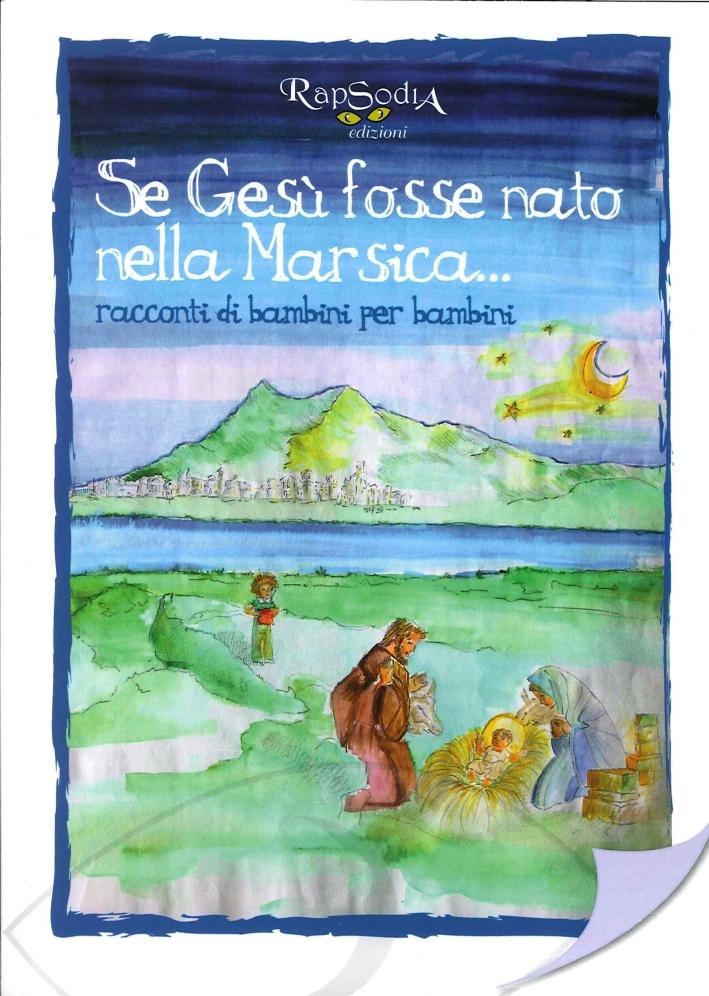 Se Gesù fosse nato nella Marsica... Racconti di bambini per bambini