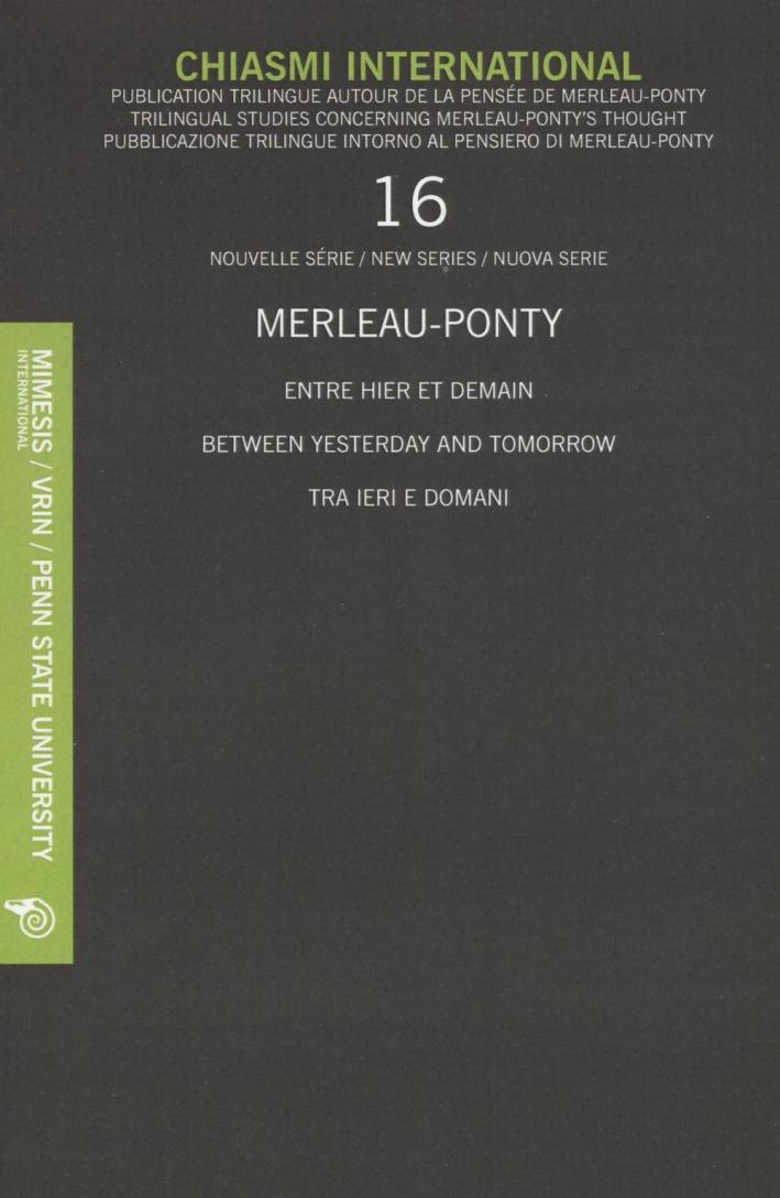 Chiasmi 16 Merleau-Ponty Between Yesterd