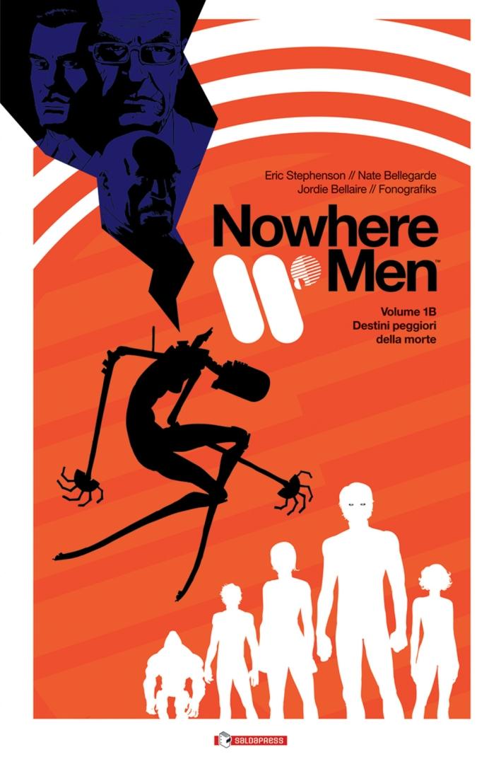 Destini peggiori della morte. Nowhere men vol. 1B