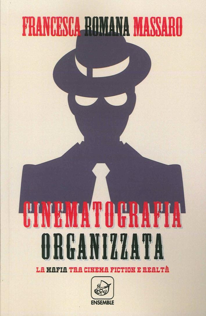 Cinematografia organizzata. La mafia tra cinema fiction e realtà