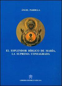 El Esplendor biblico de Maria, la suprema consagrada