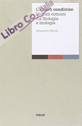 L'albero condiviso. Metodi comuni tra filologia e biologia