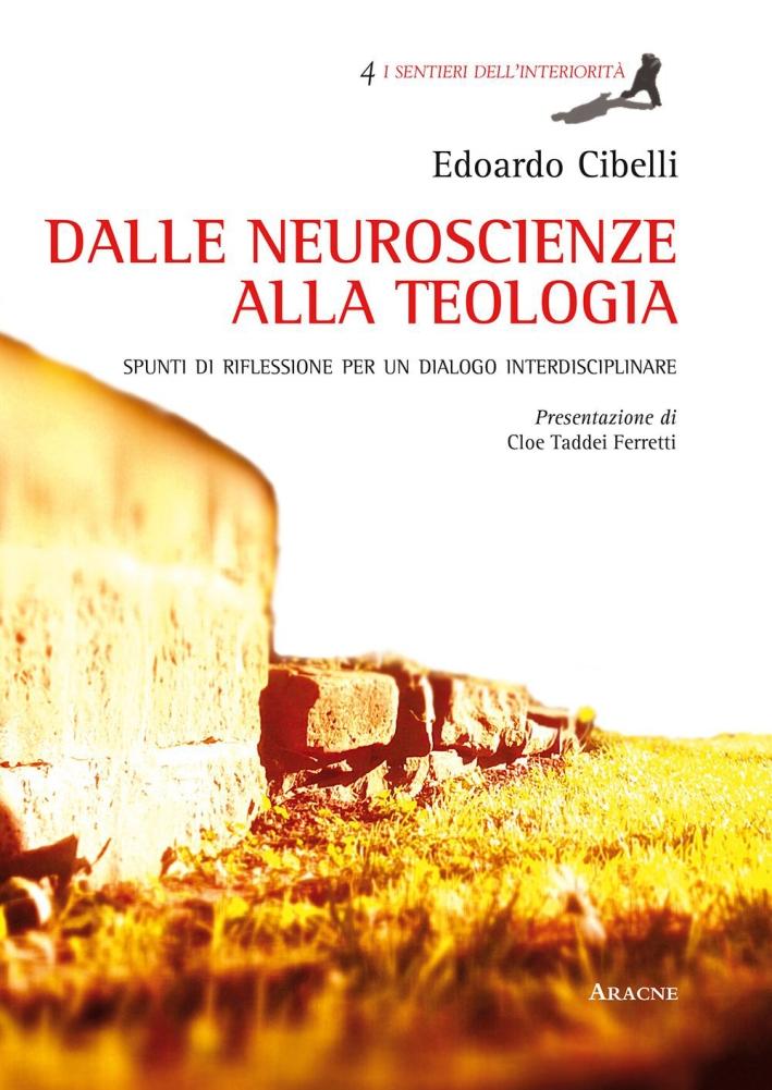 Dalle Neuroscienze alla Teologia. Spunti di Riflessione per un Dialogo Interdisciplinare