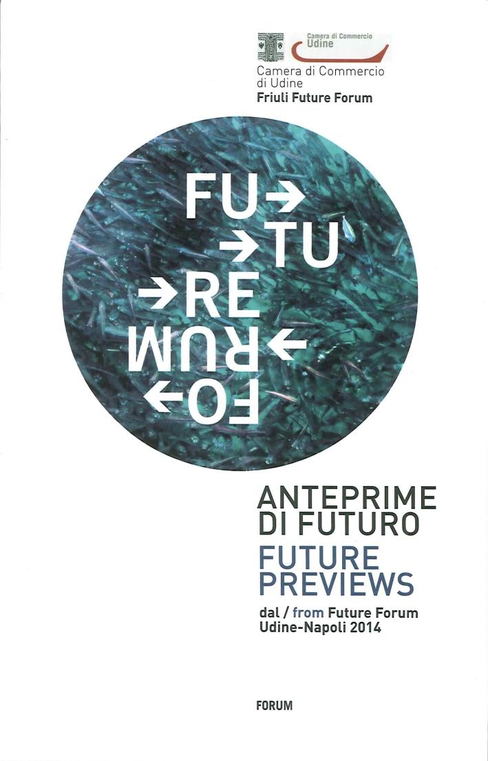 Anteprime di Futuro. Future Forum. Ediz. Italiana e Inglese