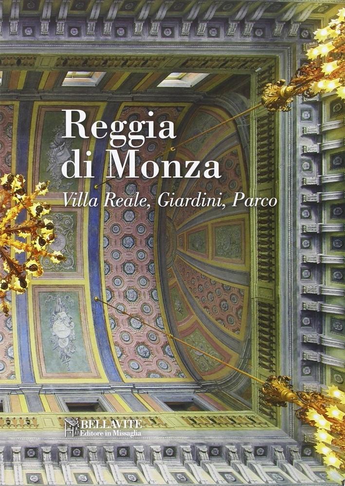 Reggia di Monza. La villa reale, i giardini, il parco