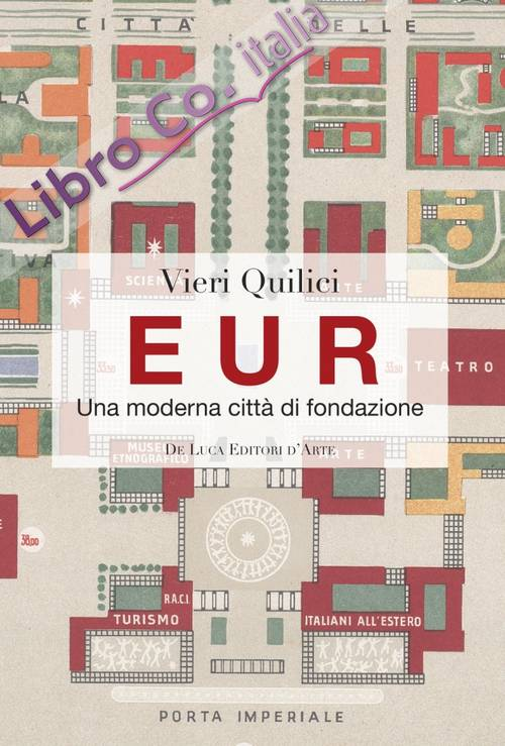 Eur. Una Moderna Città di Fondazione